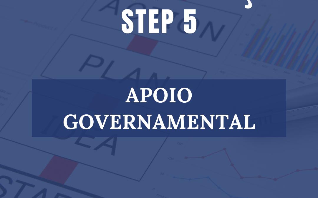 ROAD MAP STEP 5: APOIO GOVERNAMENTAL